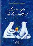 img - for LA MAGIA DE LA AMISTAD N.V. book / textbook / text book