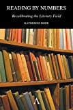 img - for Reading by Numbers: Recalibrating the Literary Field (Anthem Scholarship in the Digital Age) book / textbook / text book