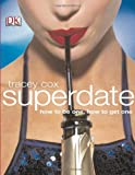 Superdate: How to be One, How to Get One