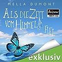 Als die Zeit vom Himmel fiel Hörbuch von Mella Dumont Gesprochen von: Nora Jokhosha