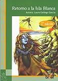 Retorno a La Isla Blanca / Back to the White Island (Historias Con Miga / Stories With Crumbs) (Spanish Edition)