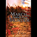 March Toward the Thunder Audiobook by Joseph Brushac Narrated by Victor Bevine