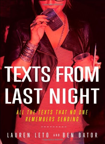 Texts From Last Night: All the Texts No One Remembers Sending