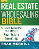 img - for The Real Estate Wholesaling Bible: The Fastest, Easiest Way to Get Started in Real Estate Investing book / textbook / text book