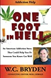 img - for One Foot In Hell: An American Addiction Story book / textbook / text book