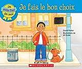 Je Fais Le Bon Choix (Je Suis Fier de Moi) (French Edition) (0545982383) by Parker, David