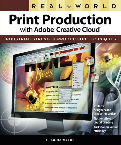 Real World Print Production with Adobe Creative Cloud (Graphic Design & Visual Communication Courses), by Claudia McCue