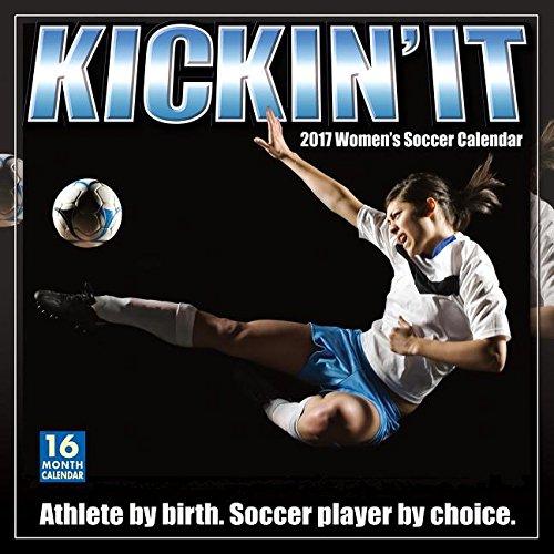 Kickin' It: Women's Soccer 2017 Wall Calendar