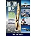 img - for Topgun Days: Dogfighting, Cheating Death, and Hollywood Glory as One of America's Best Fighter Jocks (Paperback) - Common book / textbook / text book