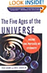 The Five Ages of the Universe: Inside...