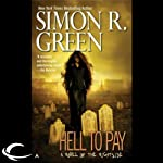 Hell to Pay: Nightside, Book 7 (       UNABRIDGED) by Simon R. Green Narrated by Marc Vietor