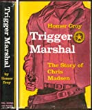 Trigger marshal;: The story of Chris Madsen