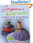 Gorgeous & Gruesome Cakes for Childre...