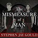 The Mismeasure of Man (       UNABRIDGED) by Stephen Jay Gould Narrated by Arthur Morey