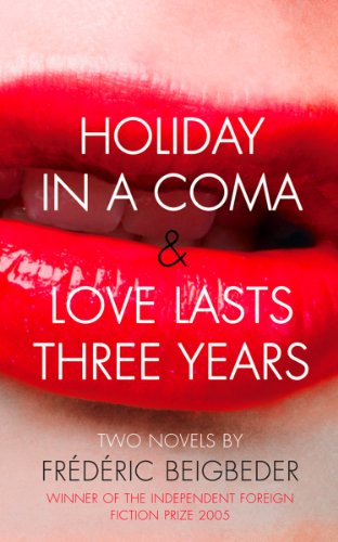 Holiday in a Coma & Love Lasts Three Years: two novels by Fr PDF