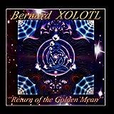 Return of the Golden Mean by Bernard Xolotl