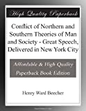 Conflict of Northern and Southern Theories of Man and Society - Great Speech, Delivered in New York City