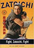 Zatoichi the Blind Swordsman, Vol. 8 - Fight, Zatoichi, Fight