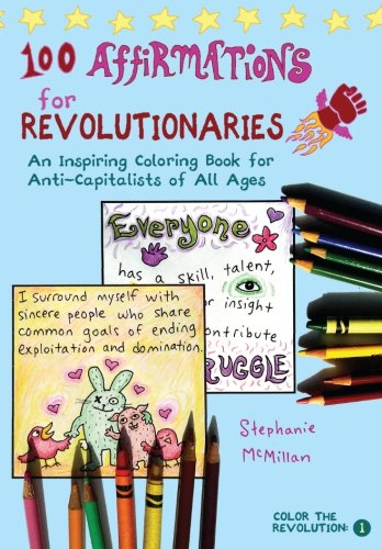 100-affirmations-for-revolutionaries-an-inspiring-coloring-book-for-anti-capitalists-of-all-ages