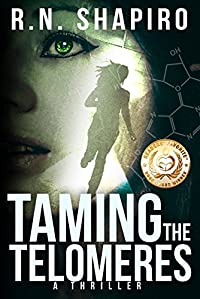Taming The Telomeres: A Thriller by R.N. Shapiro ebook deal