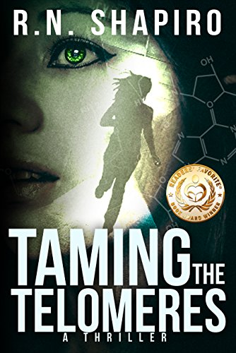 Taming the Telomeres: A Thriller by R.N. Shapiro