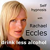 Self Hypnosis - Drink Less Alcohol