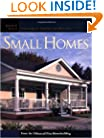 Small Homes: Design Ideas for Great American Houses (Great Houses)