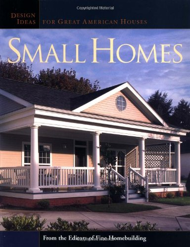 Small Homes: Design Ideas For Great American Houses (Great Houses) front-1007615