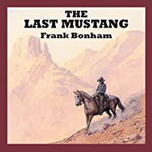 The Last Mustang Audiobook by Frank Bonham Narrated by Jeff Harding