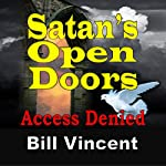 Satan's Open Doors: Access Denied | Bill Vincent