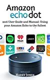 Amazon Dot: Using Your Amazon Dot to It's Fullest