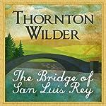 The Bridge of San Luis Rey   Thornton Wilder