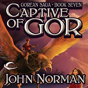 Captive of Gor: Gorean Saga, Book 7 | [John Norman]