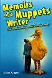 Image of Memoirs of a Muppets Writer: (You mean somebody actually writes that stuff?)
