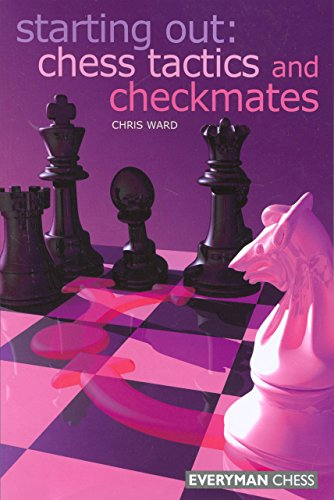 Starting Out: Chess Tactics and Checkmates (Starting Out - Everyman Chess) PDF