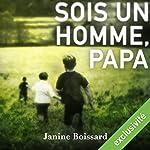 Sois un homme, papa | Janine Boissard