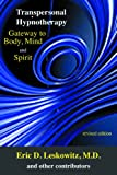 img - for Transpersonal Hypnotherapy: Gateway to Body, Mind, and Spirit book / textbook / text book