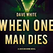 When One Man Dies: Jackson Donne, Book 1 | Dave White