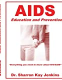 img - for By Ph.D Sharron Kay Jenkins Aids: Education and Prevention [Paperback] book / textbook / text book