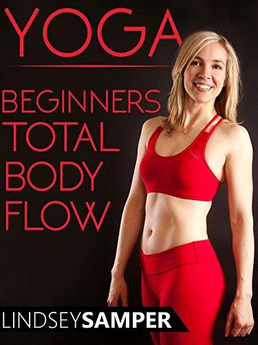 Yoga Beginners Total Body Flow - Lindsey Samper