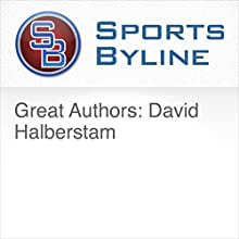 Great Authors: David Halberstam Radio/TV Program Auteur(s) : Ron Barr Narrateur(s) : Ron Barr, David Halberstam