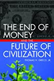 img - for The End of Money and the Future of Civilization book / textbook / text book