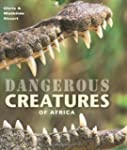 Dangerous Creatures of Africa: Unders...