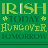Creative Converting St. Patrick s Day Beverage Napkins, Irish Today Hungover Tomorrow, 18 Per Package