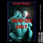Vampire Orgy: A Paranormal Group Sex Erotica Story   Brooke Weldon