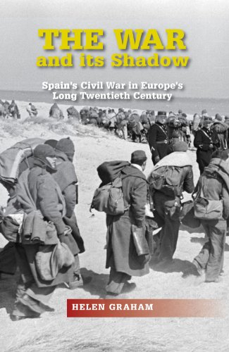 The War and Its Shadow: Spain's Civil War in Europe's Long Twentieth Century (The Canada Blanch / Sussex Academic Studie