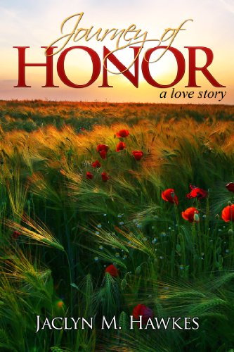 Journey of Honor A love story by Jaclyn M. Hawkes