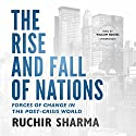 The Rise and Fall of Nations: Forces of Change in the Post-Crisis World Audiobook by Ruchir Sharma Narrated by William Hughes