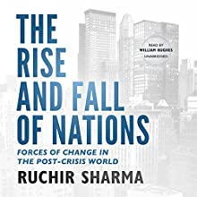 The Rise and Fall of Nations: Forces of Change in the Post-Crisis World | Livre audio Auteur(s) : Ruchir Sharma Narrateur(s) : William Hughes