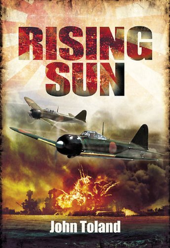 Rising Sun: The Decline and Fall of the Japanese Empire, 1936-1945